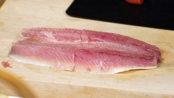 Then, cut the fillet into 4 pieces.